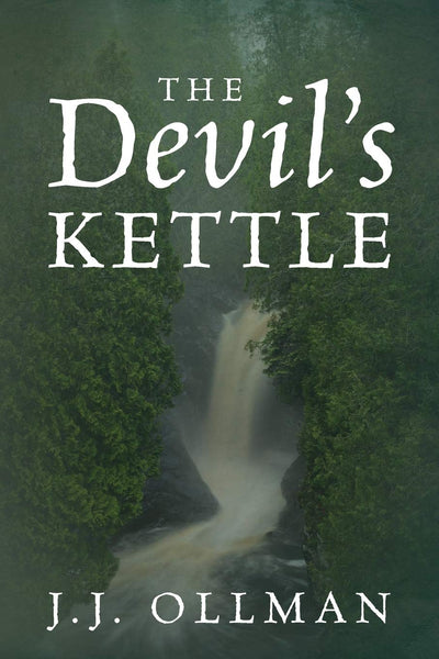 The Devil's Kettle by J.J. Ollman