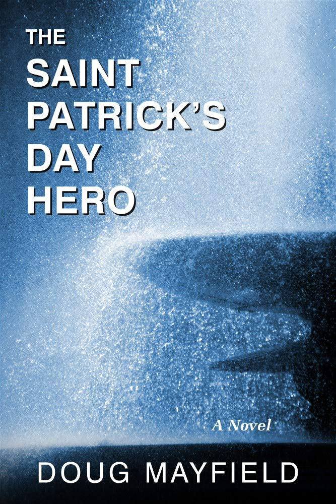 The Saint Patrick's Day Hero by Doug Mayfield
