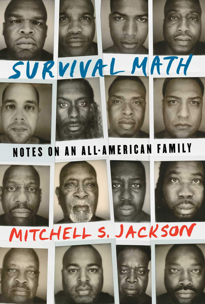 Survival Math: Notes on an All-American Family by Mitchell Jackson