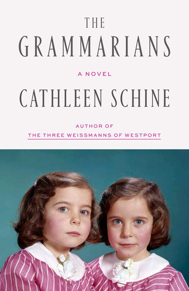 The Grammarians: A Novel by Cathleen Schine