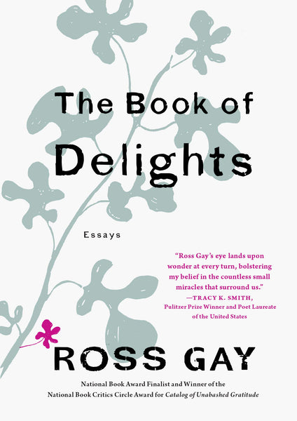 The Book of Delights: Essays by Ross Gay
