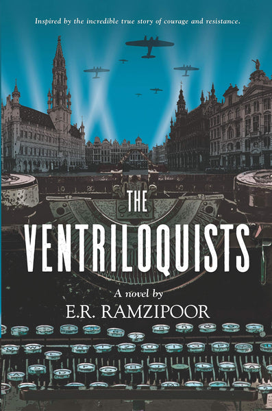 The Ventriloquists: A Novel by E.R. Ramzipoor