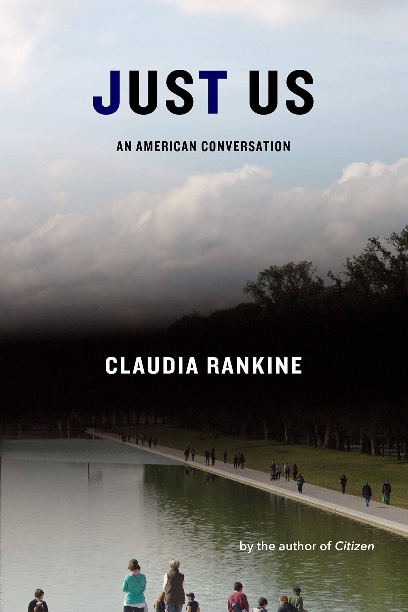 Just Us: An American Conversation by Claudia Rankine
