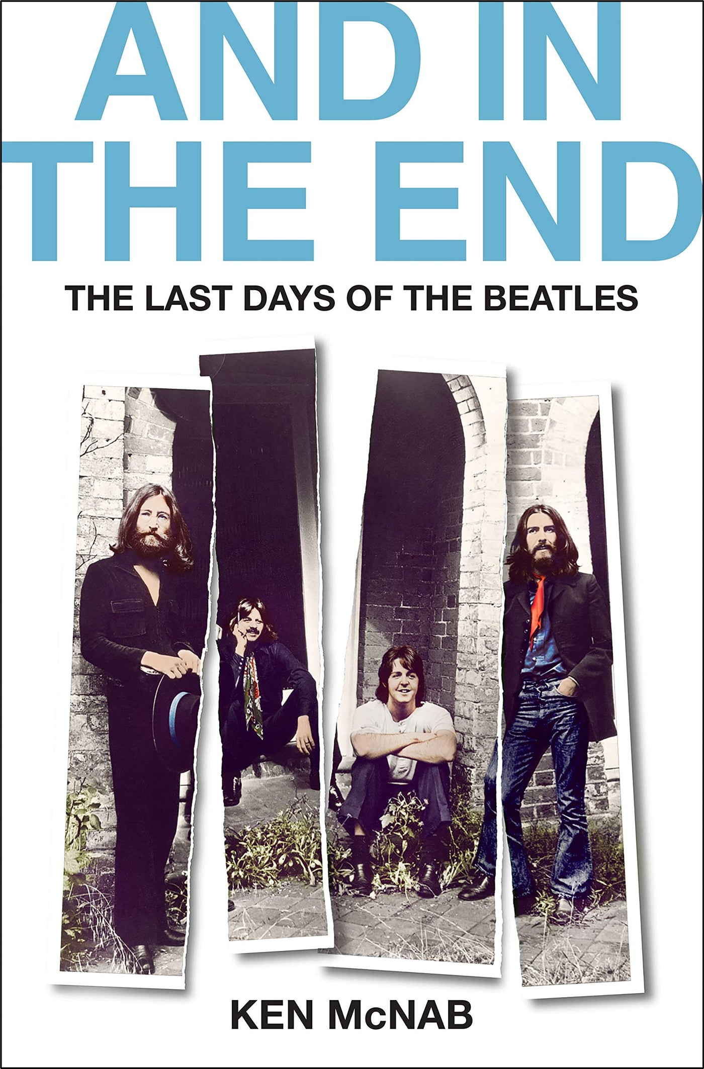 And in the End: The Last Days of The Beatles by Ken McNab