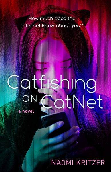Catfishing on CatNet: A Novel by Naomi Kritzer