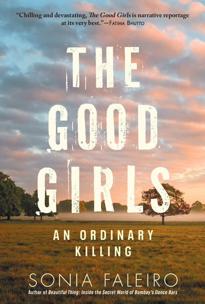 The Good Girls: An Ordinary Killing, by Sonia Faleiro