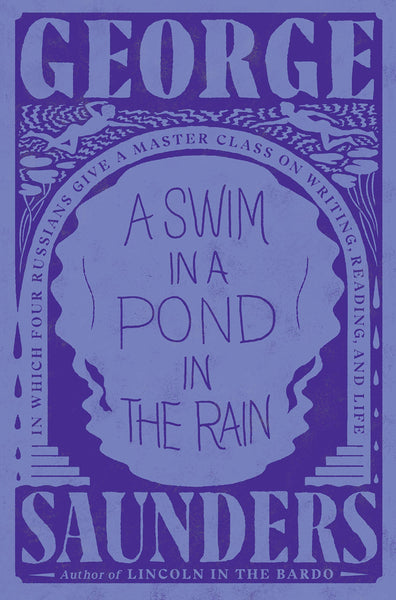 A Swim in a Pond in the Rain by George Saunders.