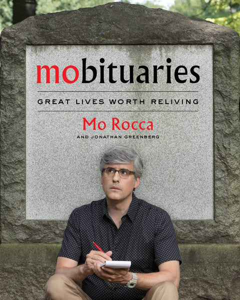 Mobituaries: Great Lives Worth Reliving by Mo Rocca