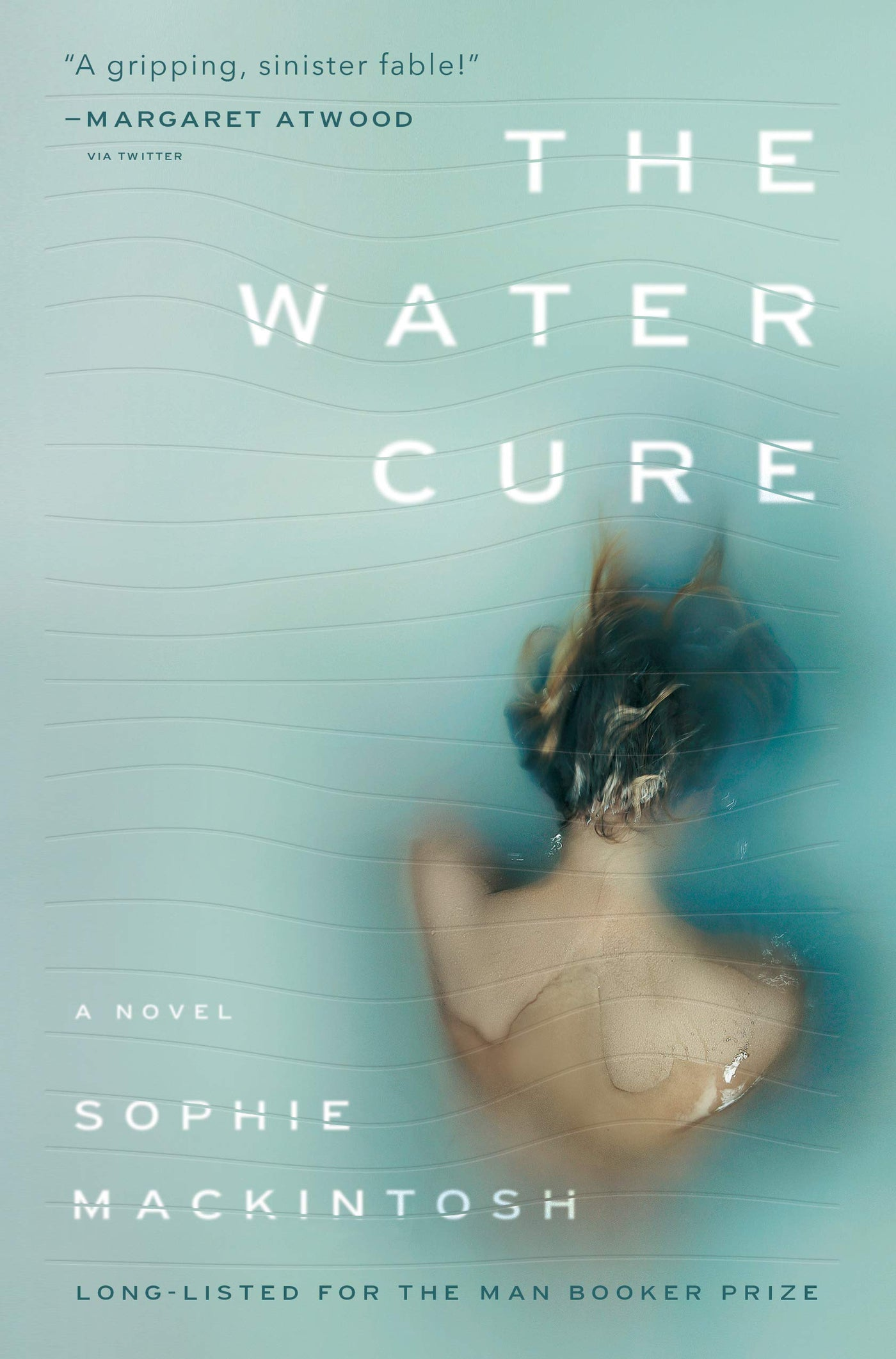 The Water Cure: A Novel by Sophie Mackintosh
