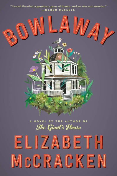 Bowlaway: A Novel by Elizabeth McCracken