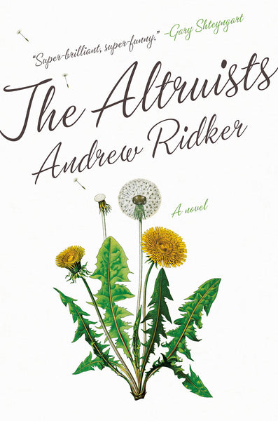 The Altruists: A Novel by Andrew Ridker