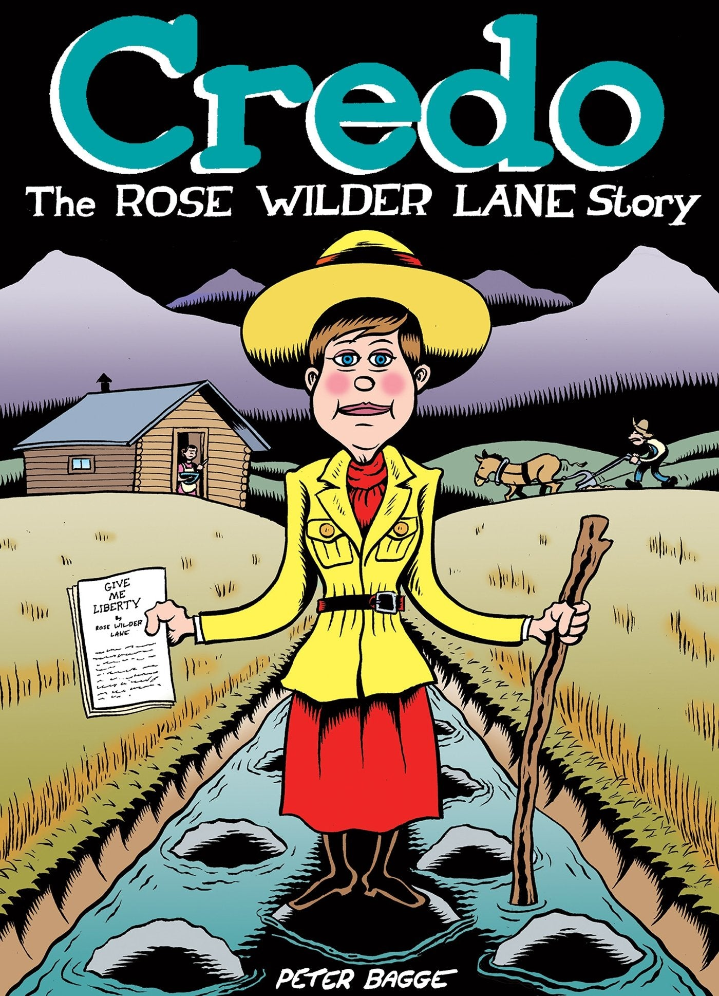 Credo: The Rose Wilder Lane Story by Peter Bagge