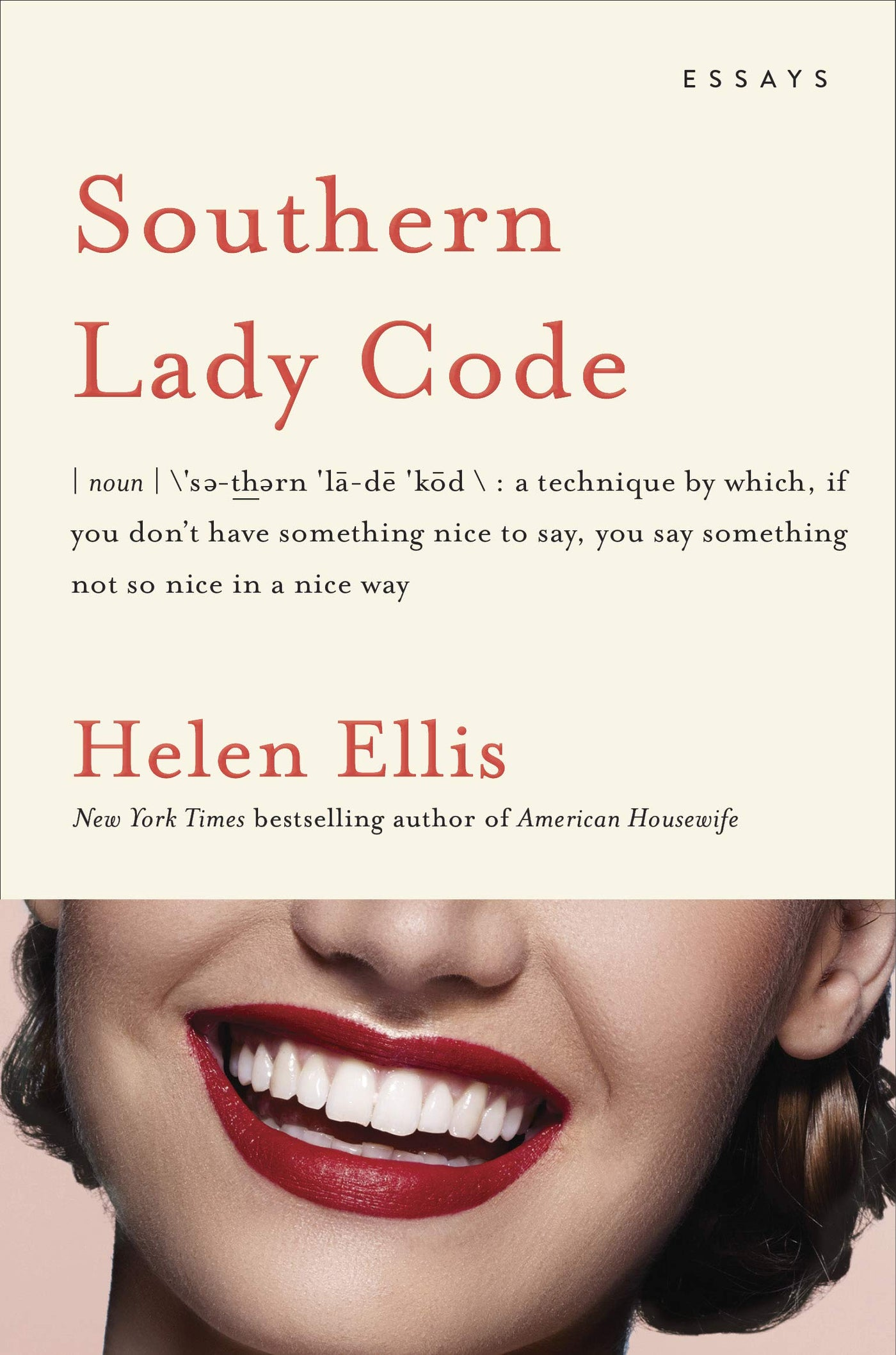 Southern Lady Code: Essays by Helen Ellis