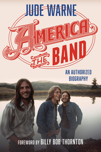 America the Band: An Authorized Biography by Jude Warne