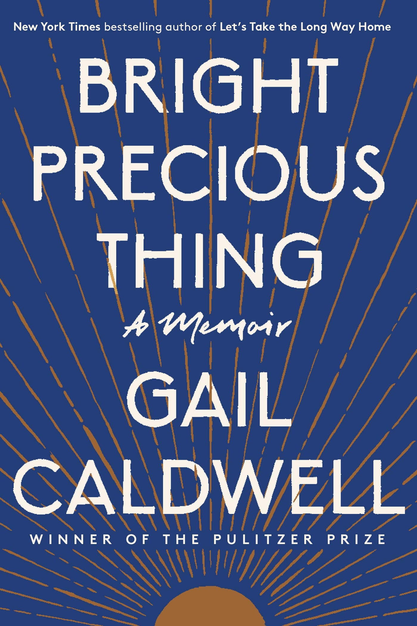 Bright Precious Thing: A Memoir by Gail Caldwell