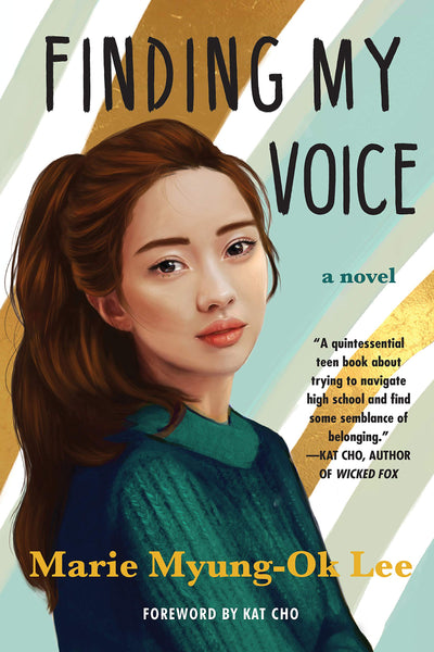 Finding My Voice by Marie Myung-Ok Lee