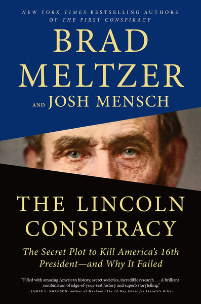 The Lincoln Conspiracy: The Secret Plot to Kill America's 16th President--and Why It Failed by Brad Meltzer