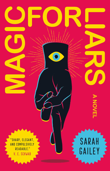 Magic for Liars: A Novel by Sarah Gailey