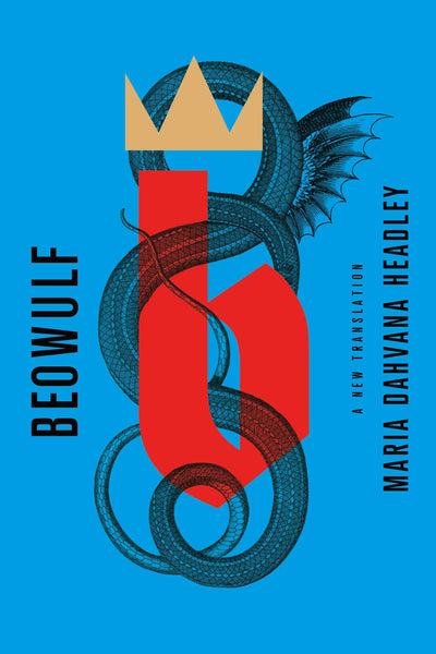Beowulf: A new translation by Maria Dahvana Headley