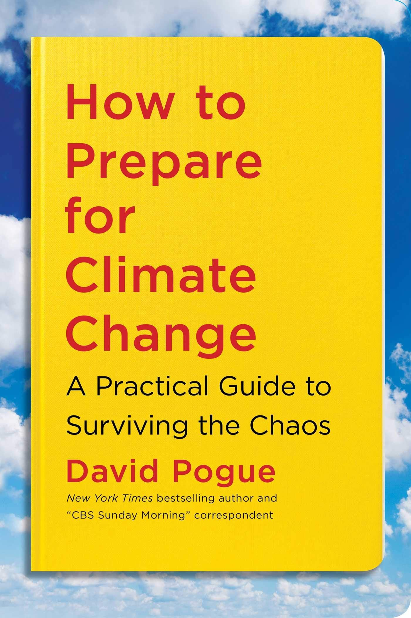How to prepare for Climate Change by David Pogue
