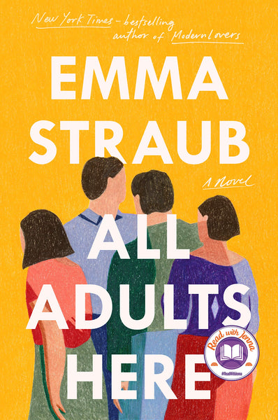 All Adults Here: A Novel by Emma Straub