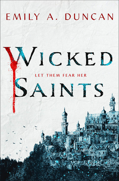 Wicked Saints: A Novel by Emily A. Duncan