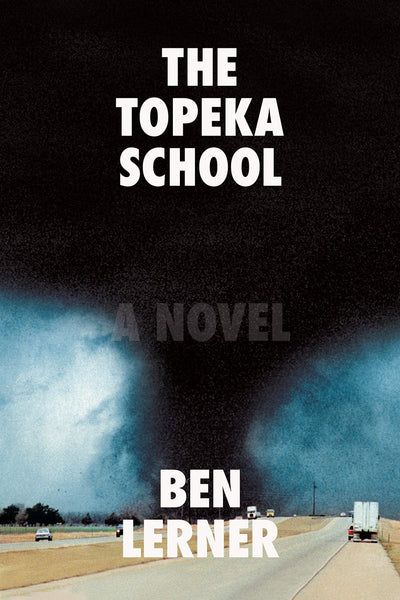 The Topeka School: A Novel by Ben Lerner