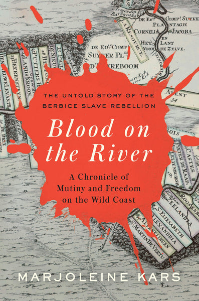 Blood on the River: A Chronicle of Mutiny and Freedom on the Wild Coast by Marjoleine Kars