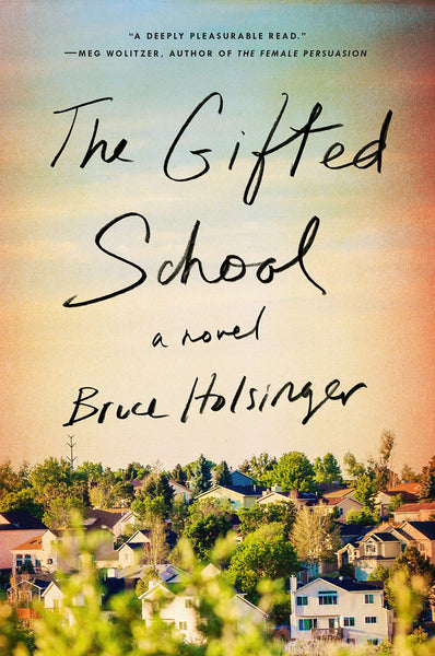 The Gifted School: A Novel by Bruce Holsinger