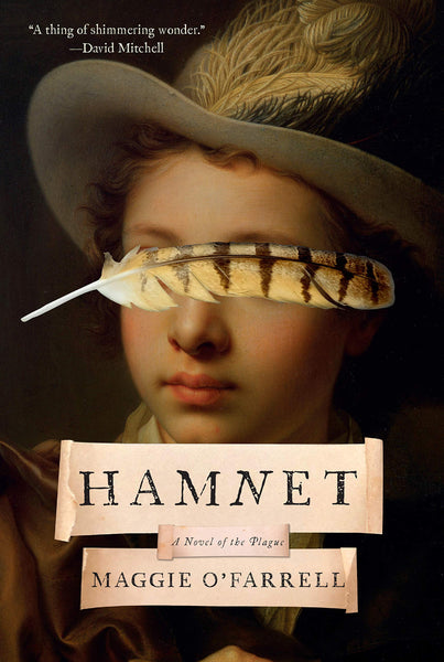 Hamnet: A Novel of the Plague by Maggie O'Farrell