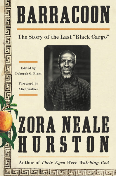 Barracoon: The Story of the Last Black Cargo by Zora Neale Hurston