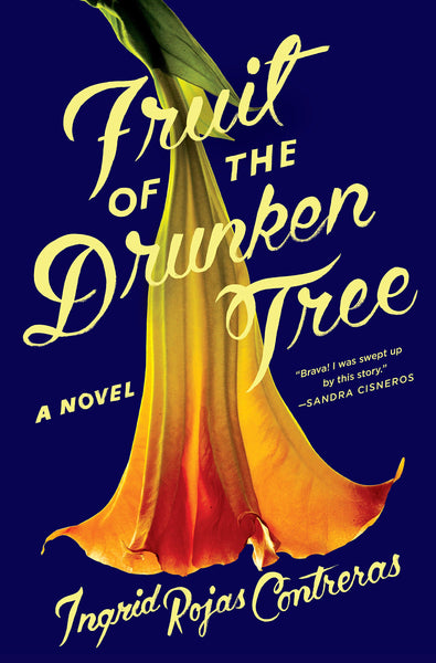 Fruit of the Drunken Tree: A Novel by Ingrid Rojas Contreras