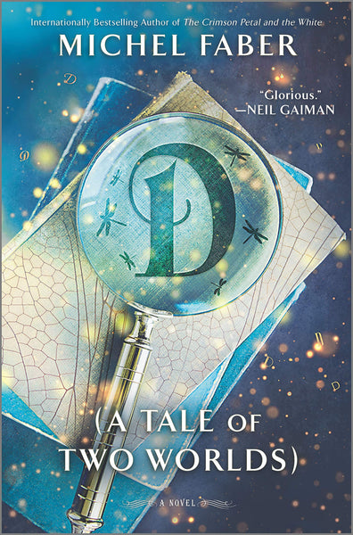 D: A Tale of Two Worlds by Michel Faber