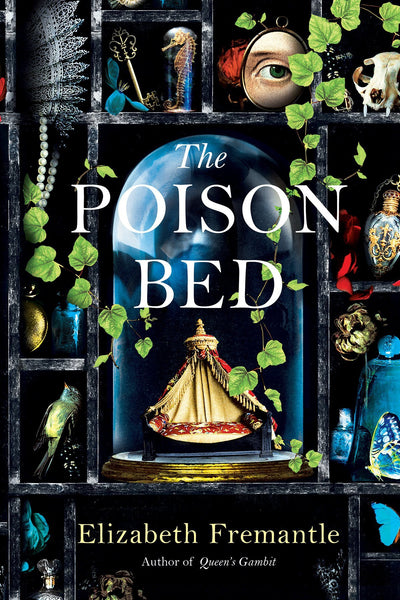 The Poison Bed: A Novel by Elizabeth Fremantle