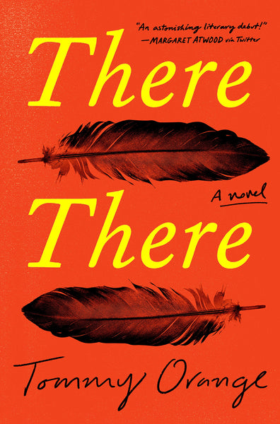There There: A novel by Tommy Orange