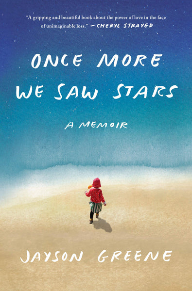 Once More We Saw Stars: A Memoir by Jayson Greene