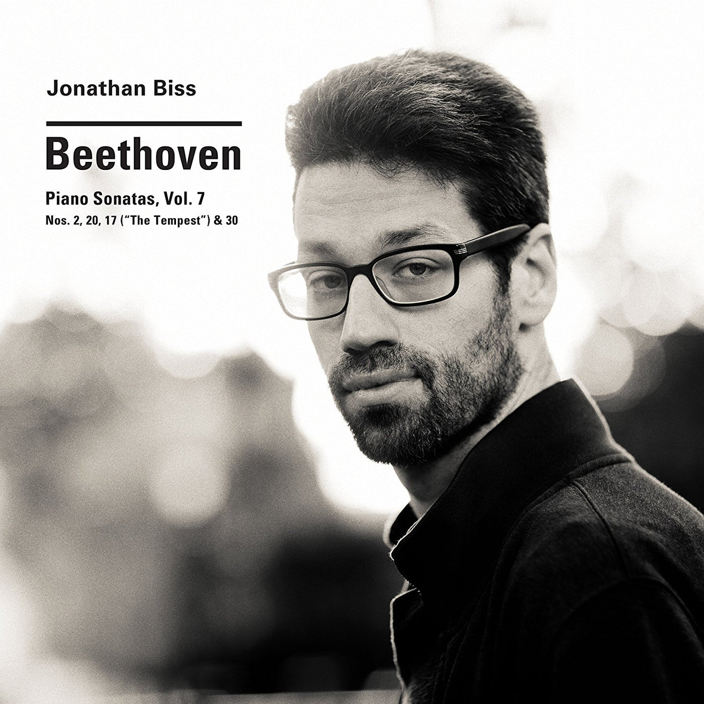 Beethoven: Piano Sonatas, Vol. 7 by Jonathan Biss
