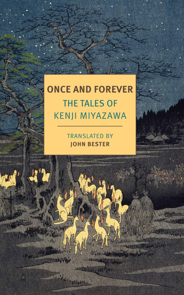 Once and Forever: The Tales of Kenji Miyazawa by Kenji Miyazawa (Author), John Bester (Translator)