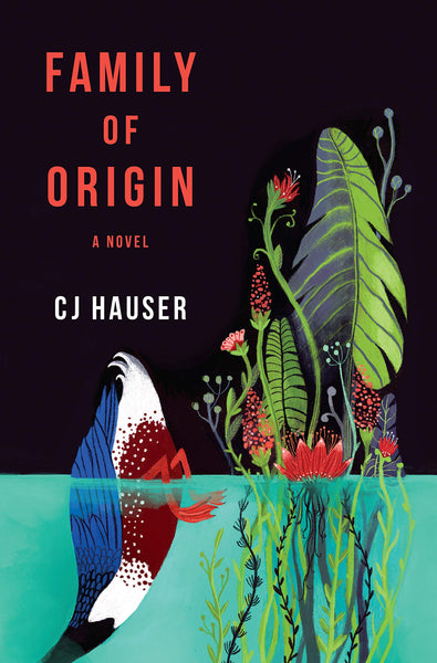 Family of Origin: A Novel by CJ Hauser