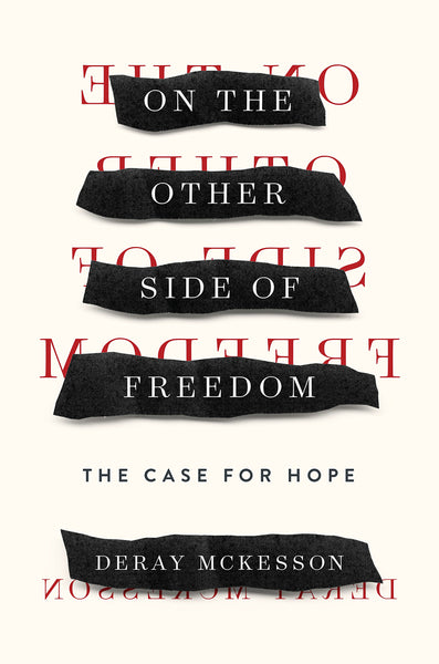 On the Other Side of Freedom: The Case for Hope by DeRay Mckesson