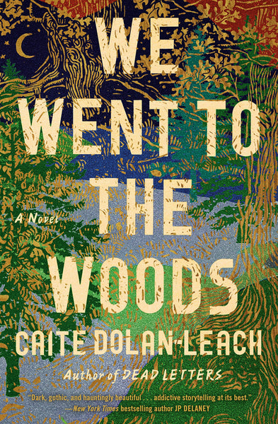 We Went to the Woods: A Novel by Caite Dolan-Leach
