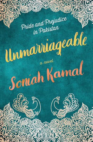 Unmarriageable: A Novel by Soniah Kamal