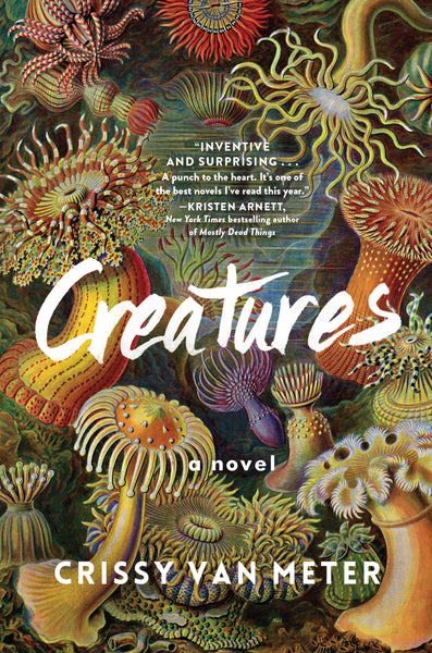 Creatures: A Novel by Crissy Van Meter