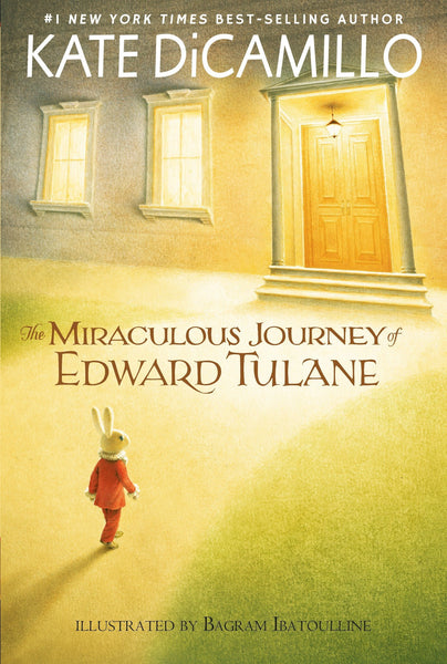 The Miraculous Journey of Edward Tulane by Kate DiCamillo  (Author) and Bagram Ibatoulline (Illustrator)