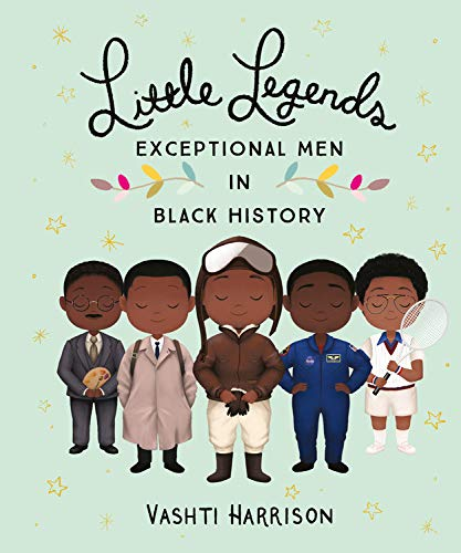 Little Legends: Exceptional Men in Black History by Vashti Harrison, Kwesi Johnson