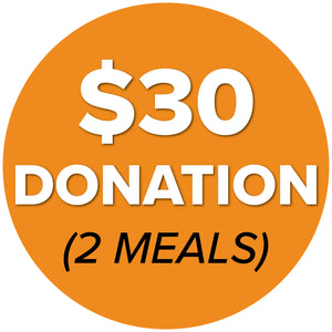 DONATE $30 (2 Meals)
