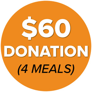 DONATE $60 (4 Meals)