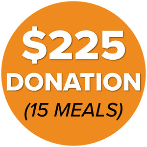 DONATE $225 (15 Meals)