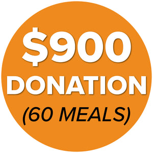 DONATE $900 (60 Meals)