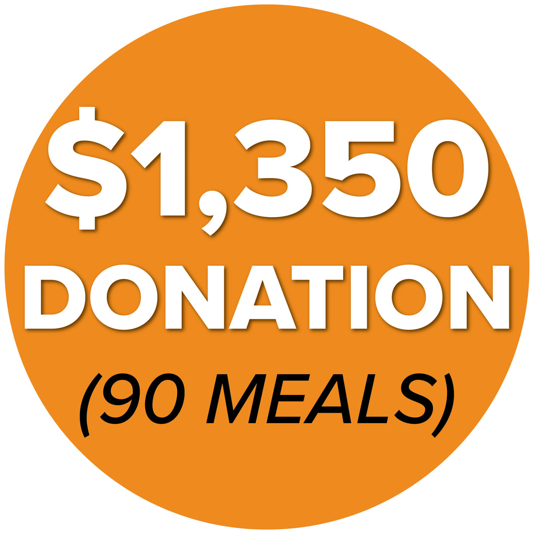 DONATE $1,350 (90 Meals)